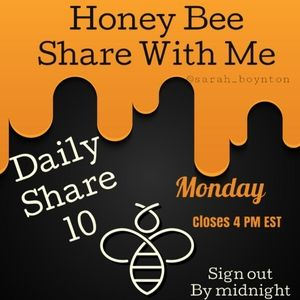MONDAY HONEY BEE SHARE TEN WITH ME